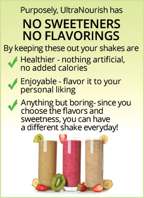 Purposely, UltraNourish has NO SWEETENERS, NO FLAVORINGS