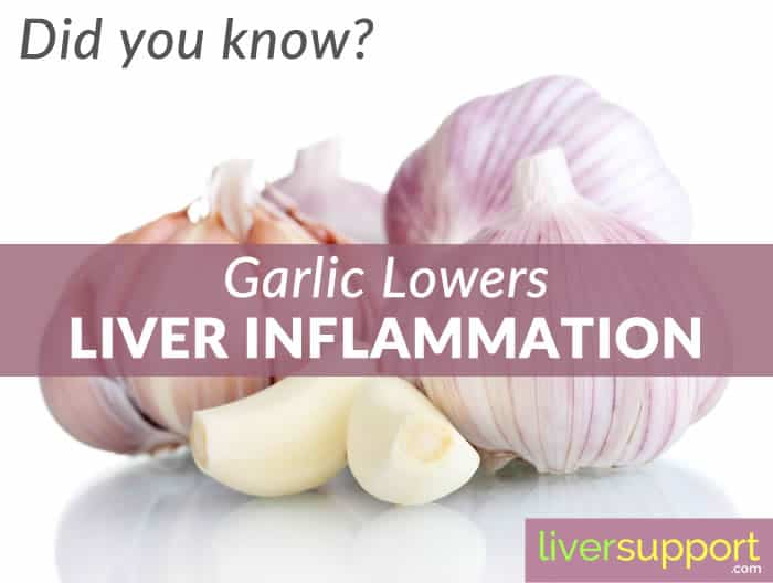 Did You Know? Garlic Lowers Liver Inflammation
