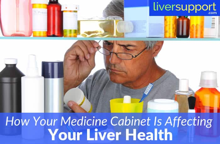 How Your Medicine Cabinet Is Affecting Your Liver Health
