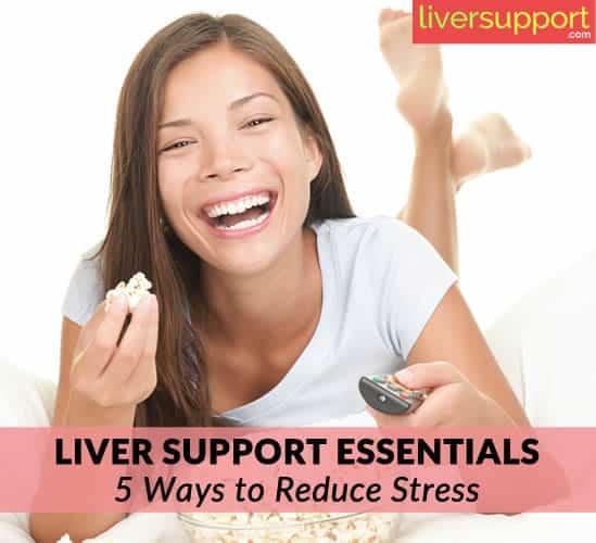 Liver Support Essentials: 5 Ways to Reduce Stress