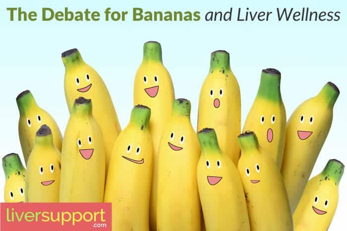 The Debate for Bananas and Liver Wellness - LiverSupport com