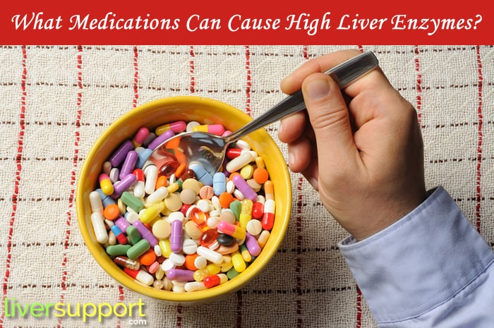 What Medications Can Cause High Liver Enzymes