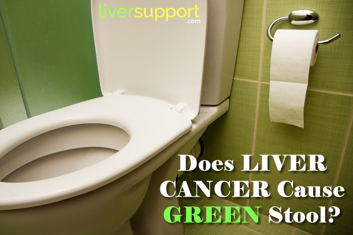 Is Green Stool A Sign Of Liver Cancer Liversupport Com