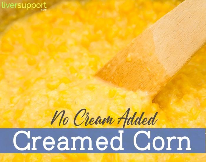 No Cream Added Creamed Corn