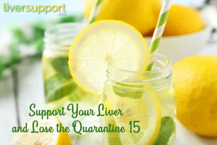 "Support Your Liver and Lose the ""Quarantine 15"""